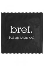 Préservatif humour - Bref J'ai Un Plan Cul : Préservatif  Bref, J'ai Un Plan Cul, un préservatif personnalisé humoristique de qualité, fabriqué en France, marque Callvin.